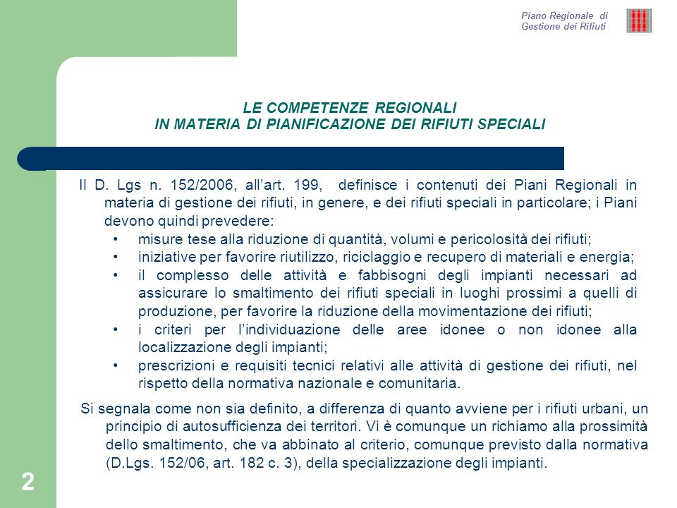 2 LE COMPETENZE REGIONALI IN MATERIA DI PIANIFICAZIONE DEI RIFIUTI SPECIALI Il D.