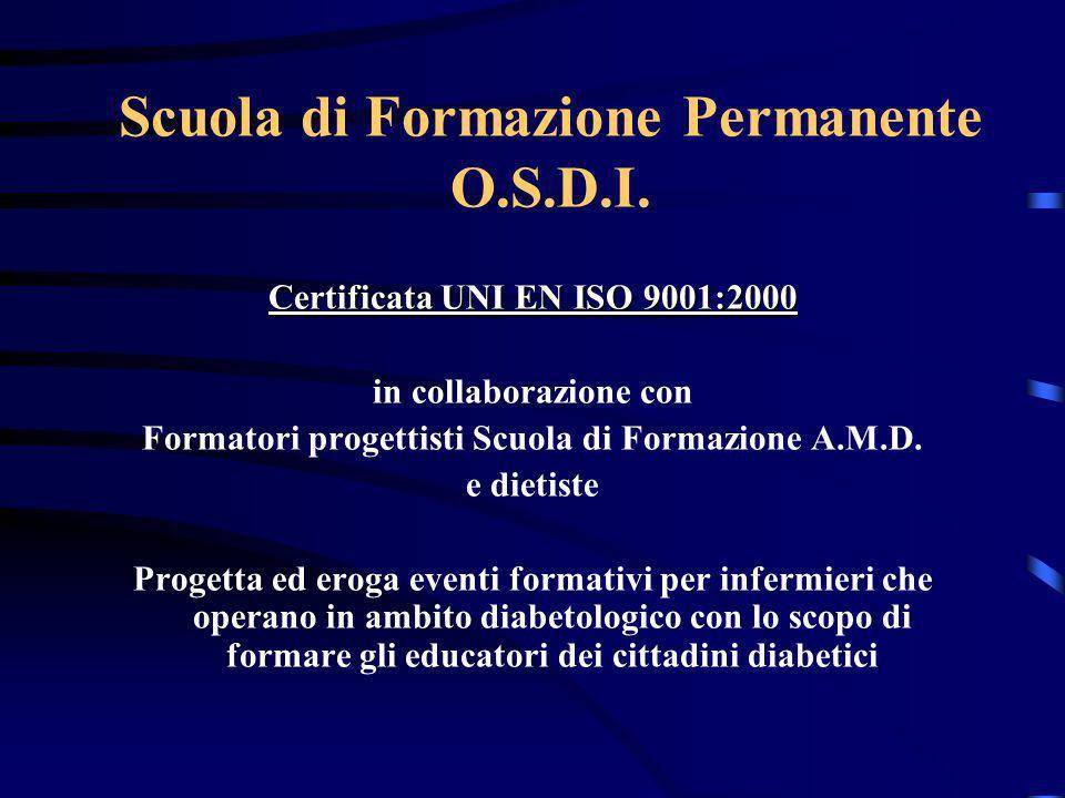 Scuola di Formazione Permanente O.S.D.I. Certificata UNI EN ISO 9001:2000 in collaborazione con Formatori progettisti Scuola di Formazione A.M.D. e di
