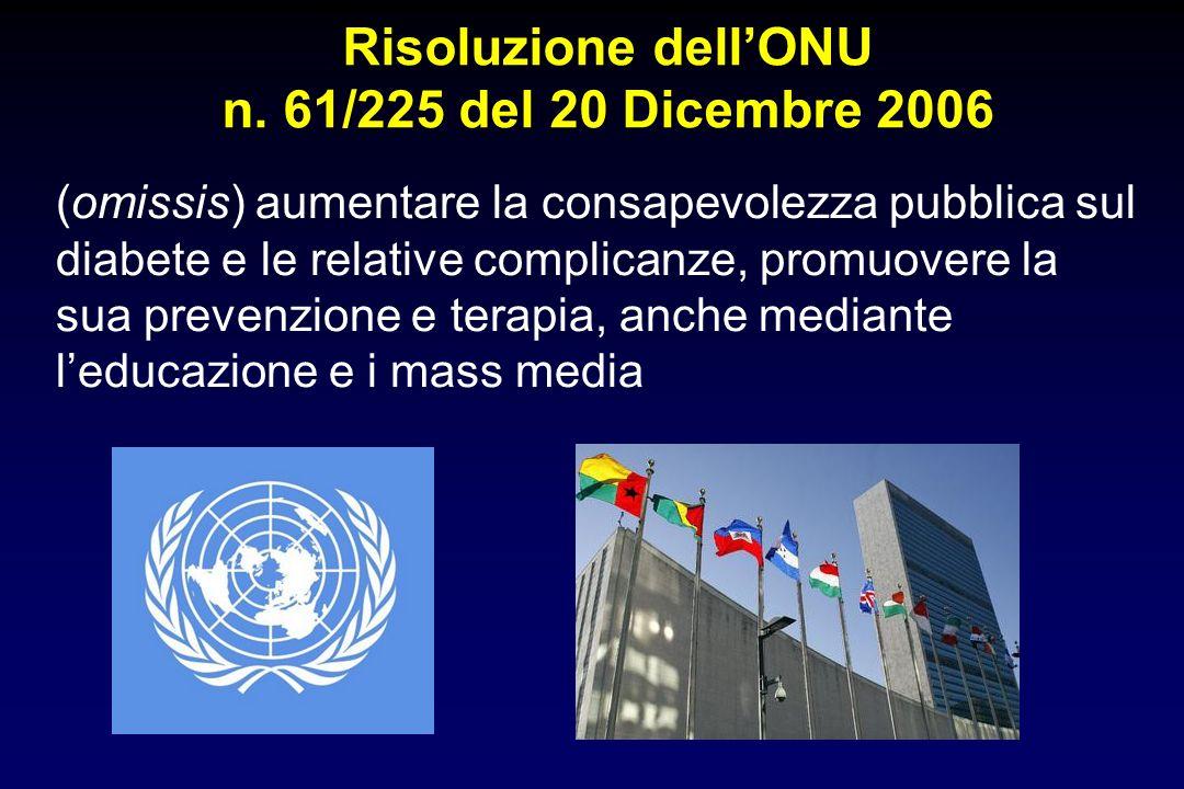 Risoluzione dellONU n. 61/225 del 20 Dicembre 2006 (omissis) aumentare la consapevolezza pubblica sul diabete e le relative complicanze, promuovere la