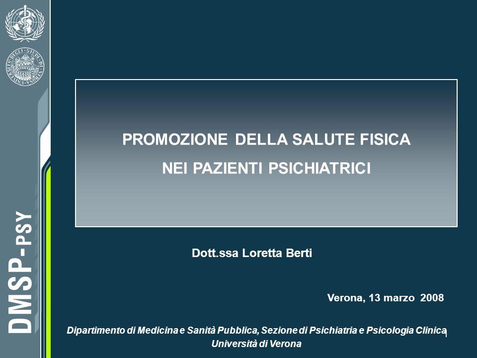 1 Dipartimento di Medicina e Sanità Pubblica, Sezione di Psichiatria e Psicologia Clinica Università di Verona Verona, 13 marzo 2008 PROMOZIONE DELLA