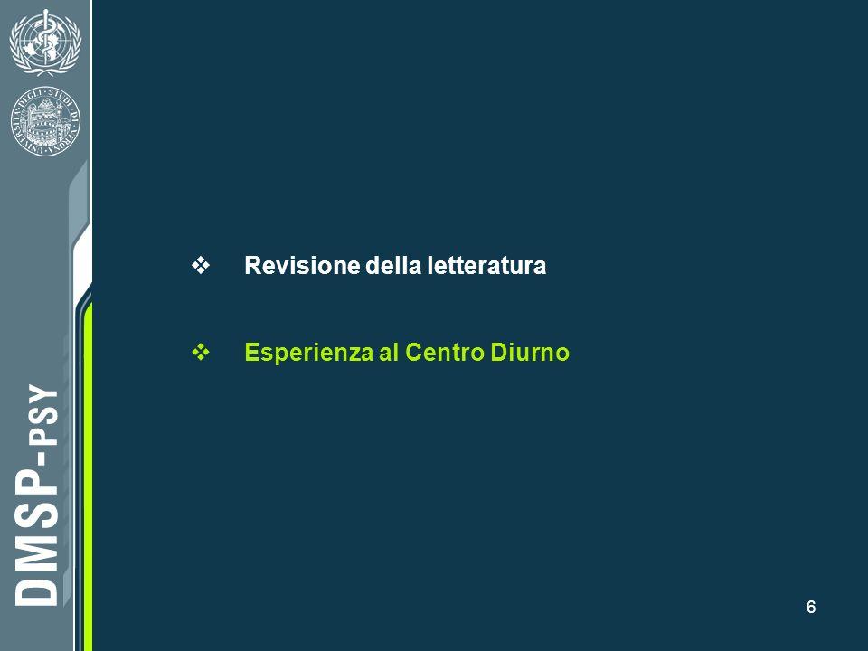 6 Revisione della letteratura Esperienza al Centro Diurno