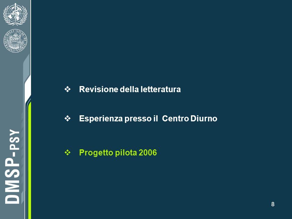 8 Revisione della letteratura Esperienza presso il Centro Diurno Progetto pilota 2006