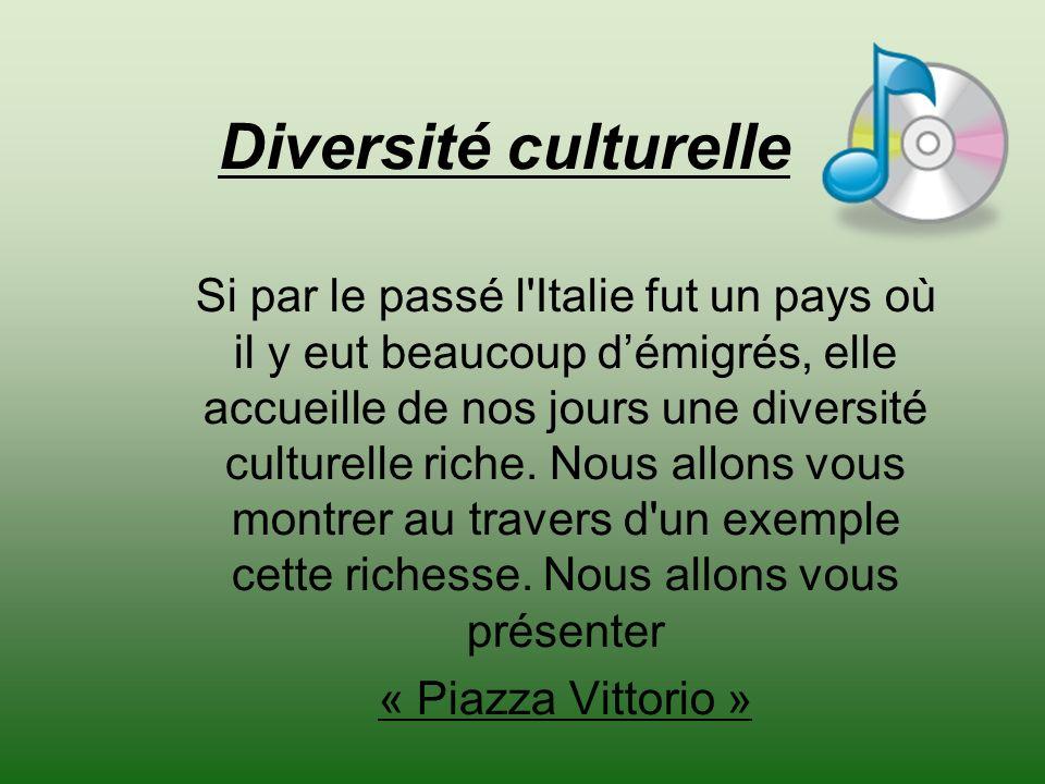 Diversité culturelle Si par le passé l Italie fut un pays où il y eut beaucoup démigrés, elle accueille de nos jours une diversité culturelle riche.