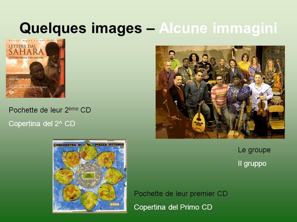 Quelques images – Alcune immagini Pochette de leur 2 ème CD Copertina del 2^ CD Le groupe Il gruppo Pochette de leur premier CD Copertina del Primo CD