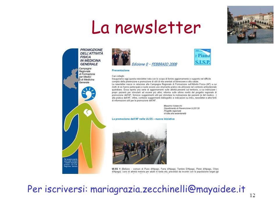 12 La newsletter Per iscriversi: mariagrazia.zecchinelli@mayaidee.it