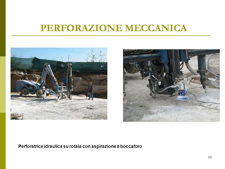 10 PERFORAZIONE MECCANICA Perforatrice idraulica su rotaia con aspirazione a boccaforo