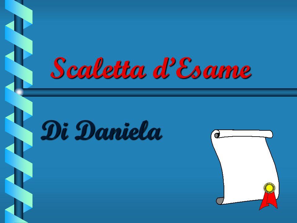 Scaletta dEsame Di Daniela