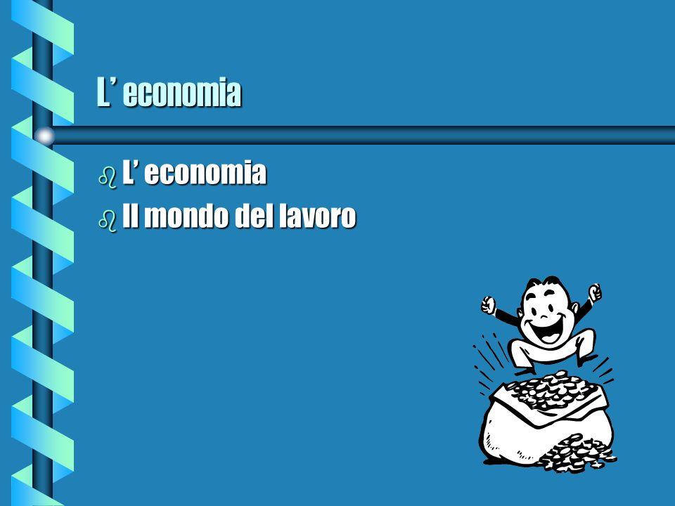 L economia b L economia b Il mondo del lavoro