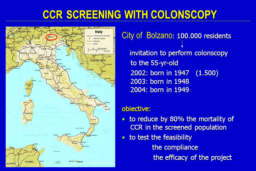 CCR SCREENING WITH COLONSCOPY : 100.000 residents City of Bolzano : 100.000 residents invitation to perform colonscopy invitation to perform colonscop