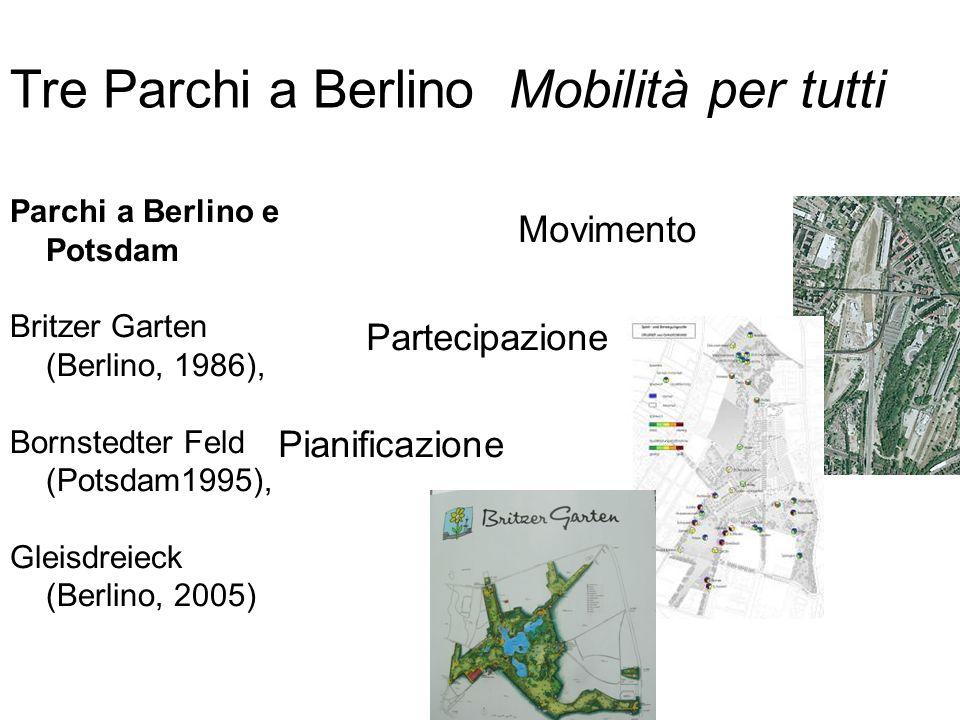 Tre Parchi a Berlino Mobilità per tutti Movimento Partecipazione Pianificazione Parchi a Berlino e Potsdam Britzer Garten (Berlino, 1986), Bornstedter