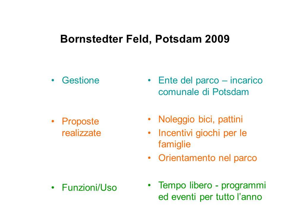 Gestione Proposte realizzate Funzioni/Uso Ente del parco – incarico comunale di Potsdam Noleggio bici, pattini Incentivi giochi per le famiglie Orient