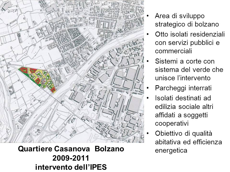 Quartiere Casanova Bolzano 2009-2011 intervento dellIPES Area di sviluppo strategico di bolzano Otto isolati residenziali con servizi pubblici e comme