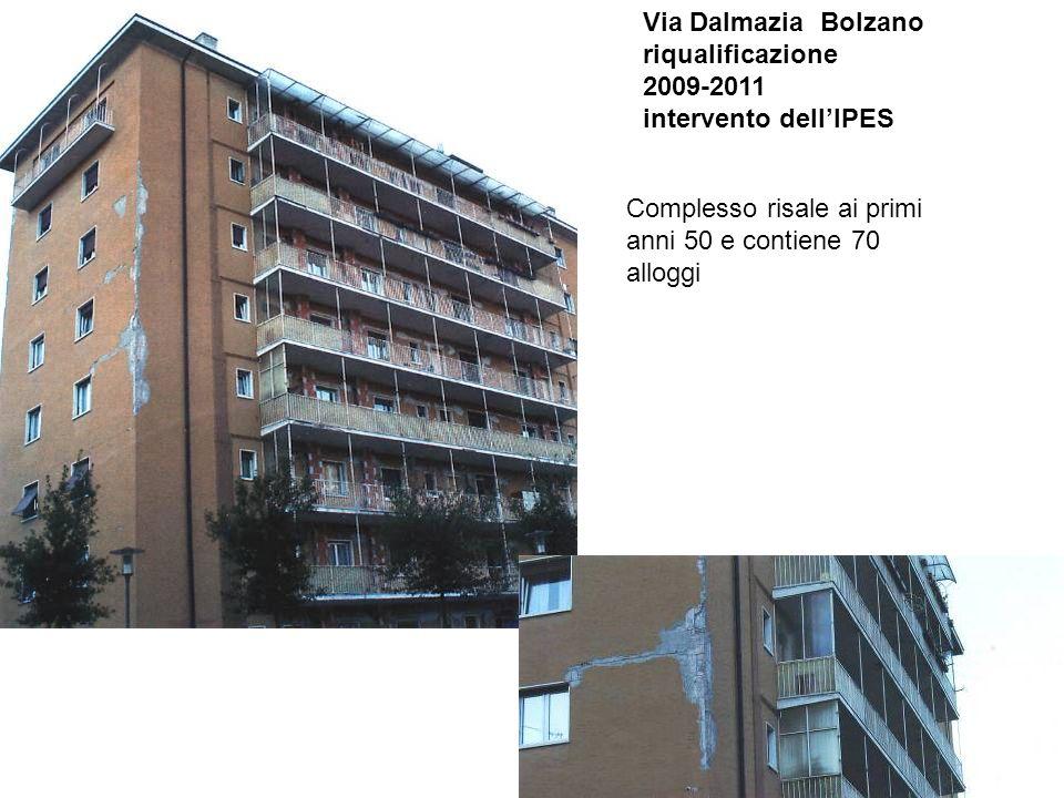 Complesso risale ai primi anni 50 e contiene 70 alloggi Via Dalmazia Bolzano riqualificazione 2009-2011 intervento dellIPES