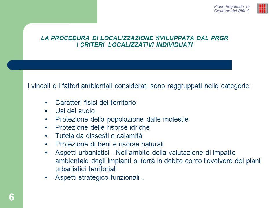 7 LA PROCEDURA DI LOCALIZZAZIONE SVILUPPATA DAL PRGR I CRITERI LOCALIZZATIVI INDIVIDUATI – CARATTERI FISICI DEL TERRITORIO Altimetria (DLgs.