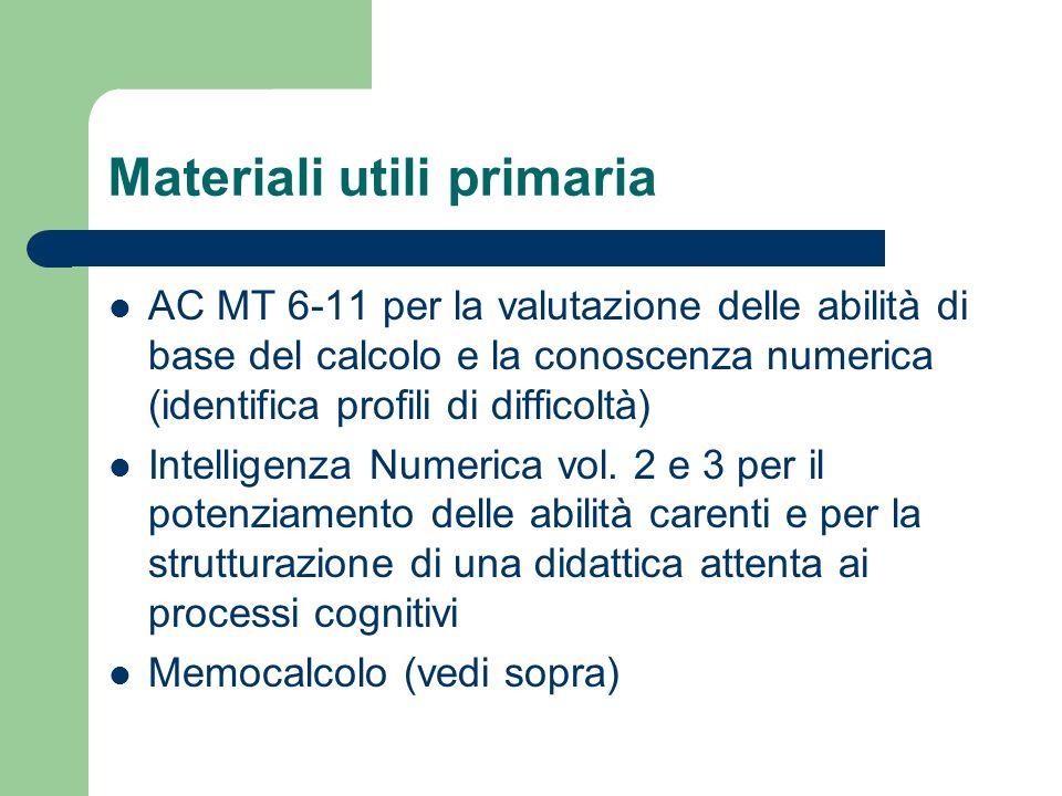 Materiali utili primaria AC MT 6-11 per la valutazione delle abilità di base del calcolo e la conoscenza numerica (identifica profili di difficoltà) Intelligenza Numerica vol.