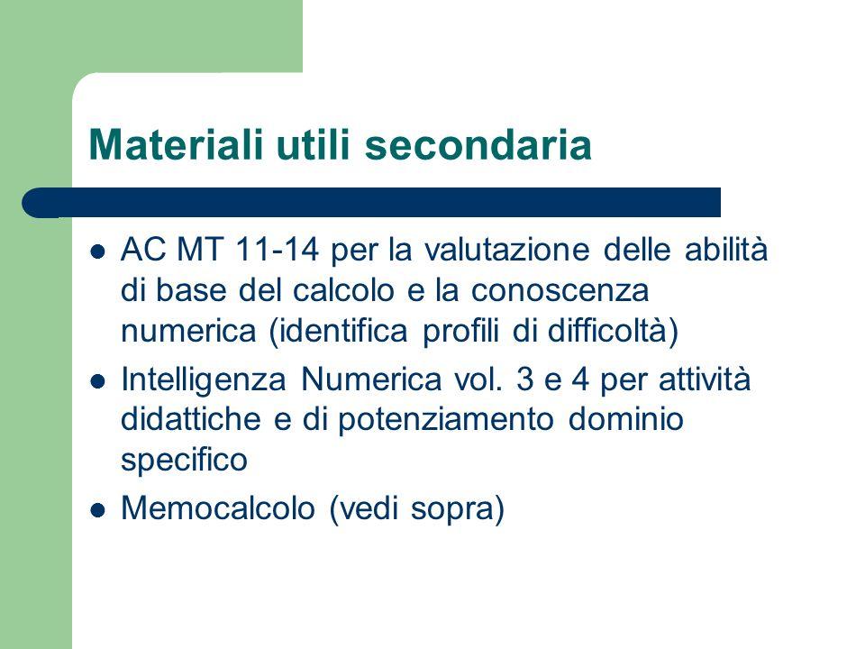 Materiali utili secondaria AC MT 11-14 per la valutazione delle abilità di base del calcolo e la conoscenza numerica (identifica profili di difficoltà) Intelligenza Numerica vol.