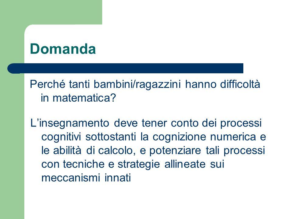 La conoscenza numerica Meccanismi semantici (riconoscere e manipolare quantità) Meccanismi sintattici (organizzare la quantità in diversi ordini di grandezza) Meccanismi lessicali (dire, leggere e scrivere i numeri)
