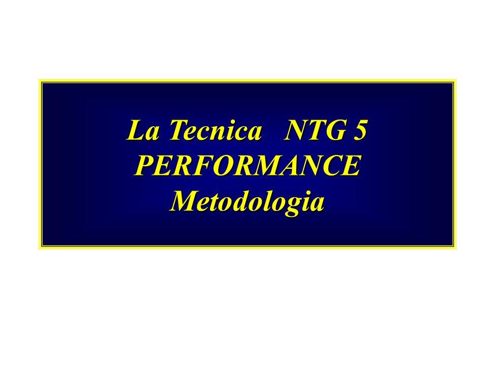 La Tecnica NTG 5 PERFORMANCE Metodologia