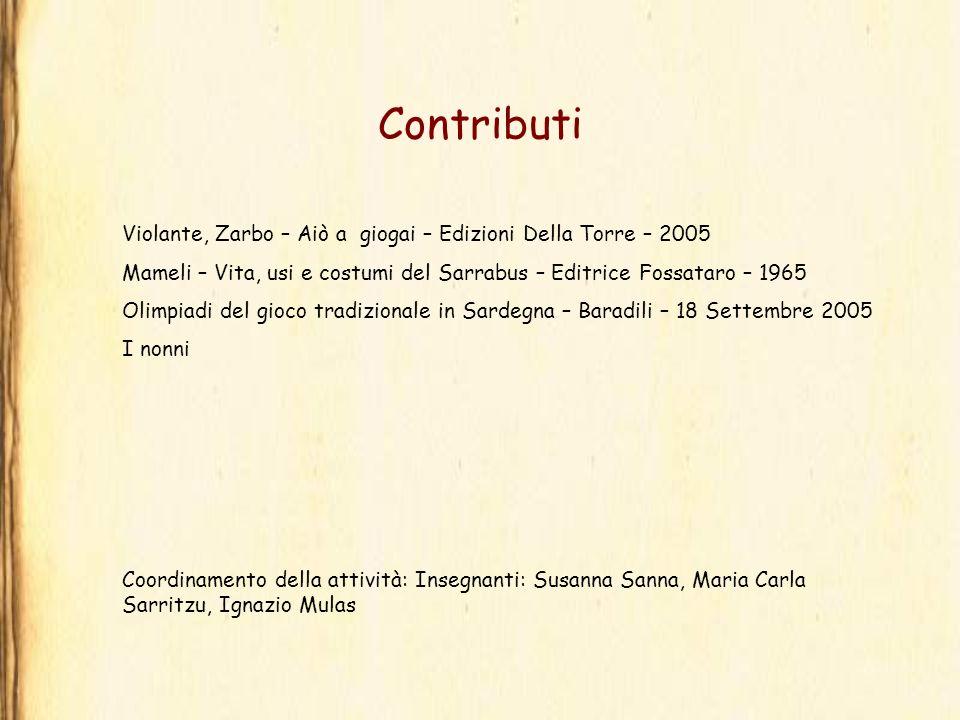 Contributi Violante, Zarbo – Aiò a giogai – Edizioni Della Torre – 2005 Mameli – Vita, usi e costumi del Sarrabus – Editrice Fossataro – 1965 Olimpiad