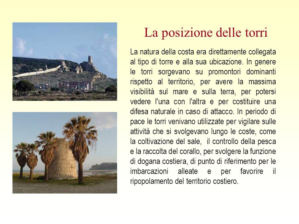 La natura della costa era direttamente collegata al tipo di torre e alla sua ubicazione.