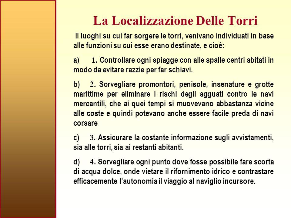 La Localizzazione Delle Torri Il luoghi su cui far sorgere le torri, venivano individuati in base alle funzioni su cui esse erano destinate, e cioè: a) 1.