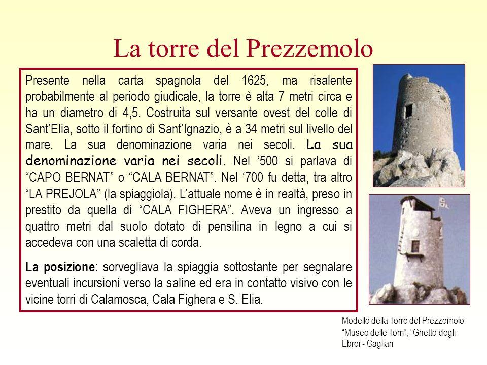 La torre del Prezzemolo Presente nella carta spagnola del 1625, ma risalente probabilmente al periodo giudicale, la torre è alta 7 metri circa e ha un diametro di 4,5.