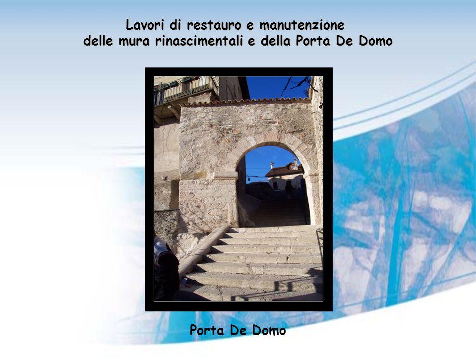 Lavori di restauro e manutenzione delle mura rinascimentali e della Porta De Domo Porta De Domo