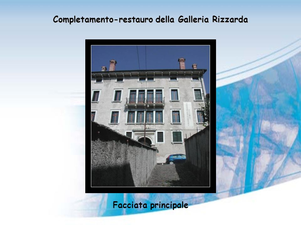 Completamento-restauro della Galleria Rizzarda Facciata principale