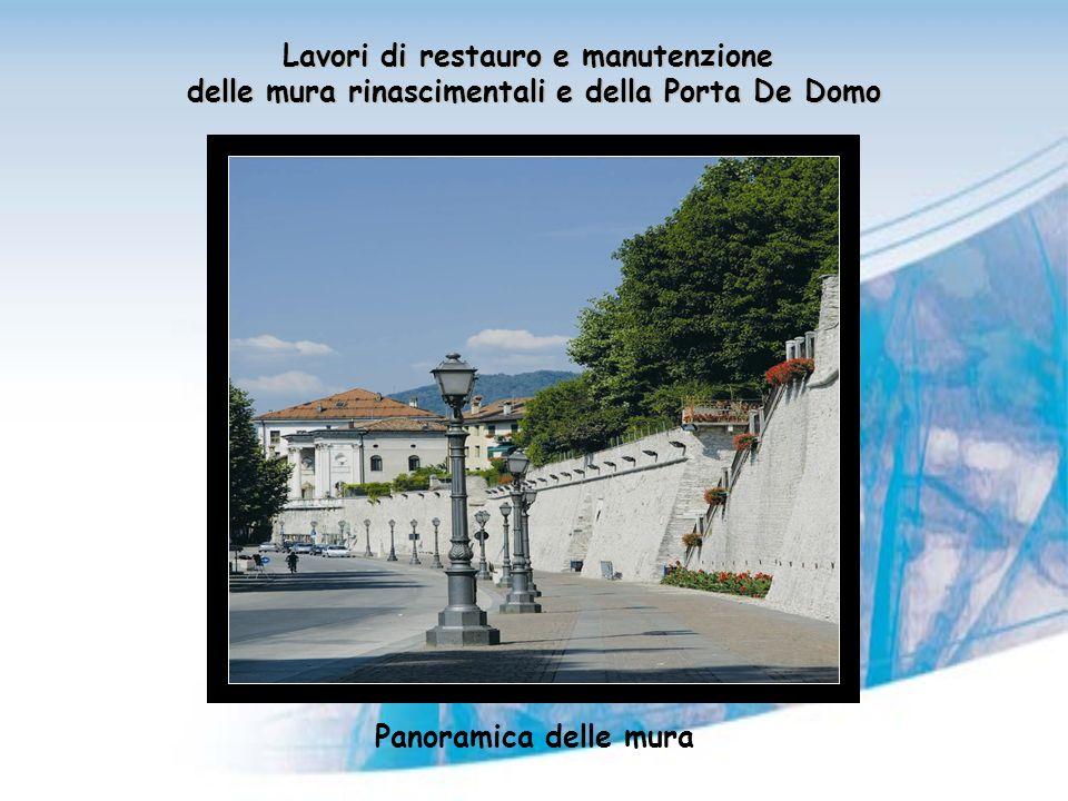 Lavori di restauro e manutenzione delle mura rinascimentali e della Porta De Domo Panoramica delle mura