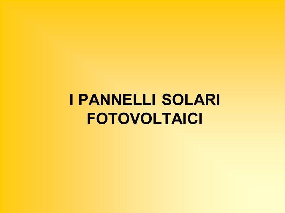 I PANNELLI SOLARI FOTOVOLTAICI