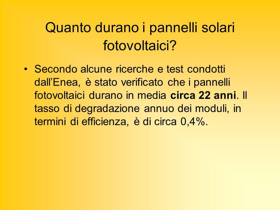 Quanto durano i pannelli solari fotovoltaici? Secondo alcune ricerche e test condotti dallEnea, è stato verificato che i pannelli fotovoltaici durano