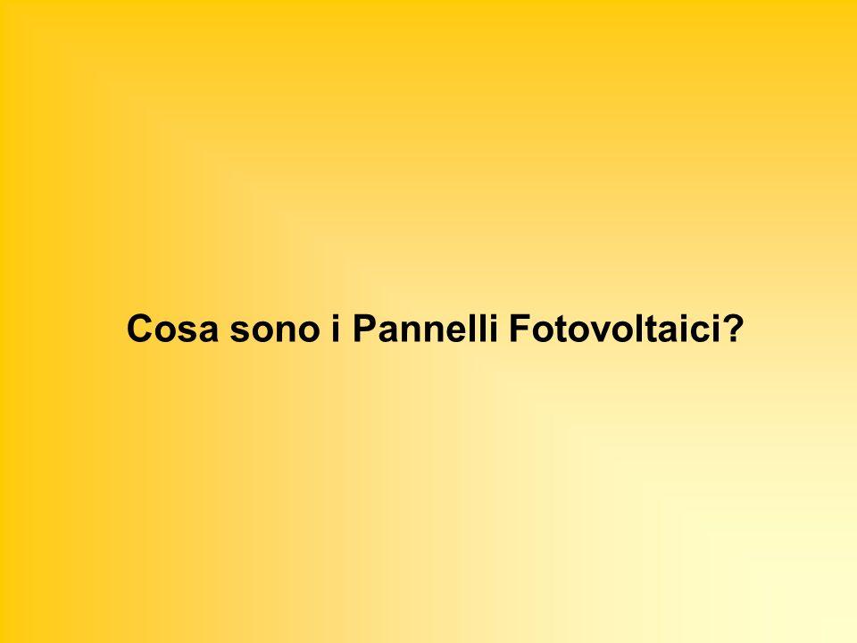 Cosa sono i Pannelli Fotovoltaici?