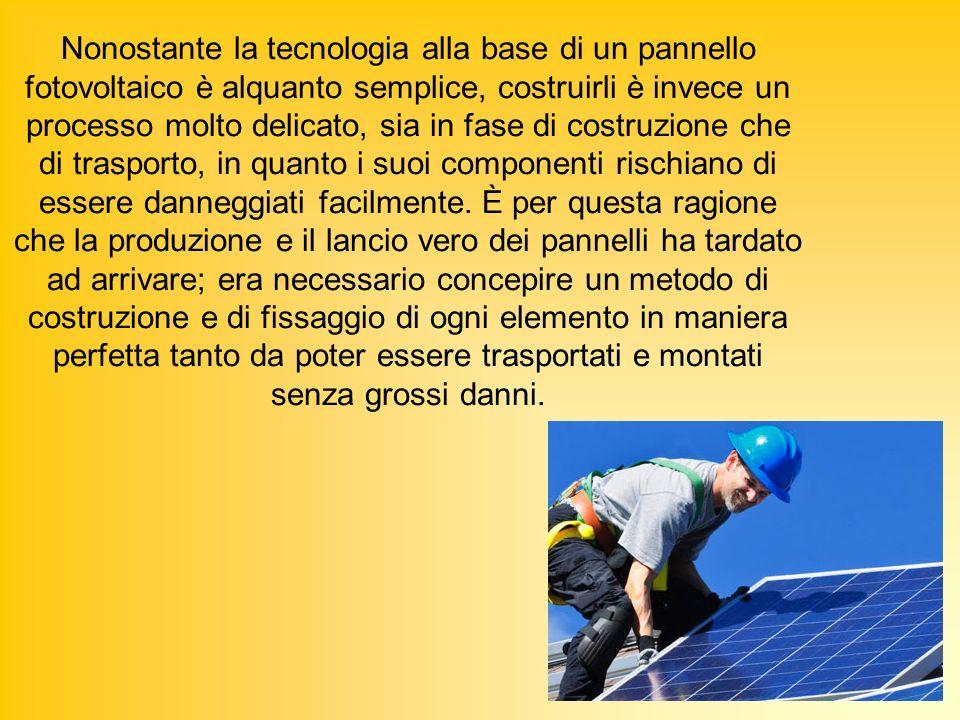 Il pannello fotovoltaico è costituito da una serie di celle solari (disposte in moduli e collegate fra di loro in serie o in parallelo) in grado di intrappolare il calore del sole e trasformarlo in una forma di energia utilizzabile dalluomo.
