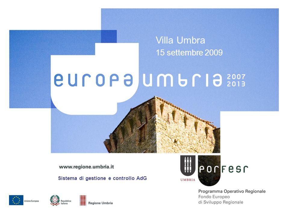Villa Umbra 15 settembre 2009 Sistema di gestione e controllo AdG