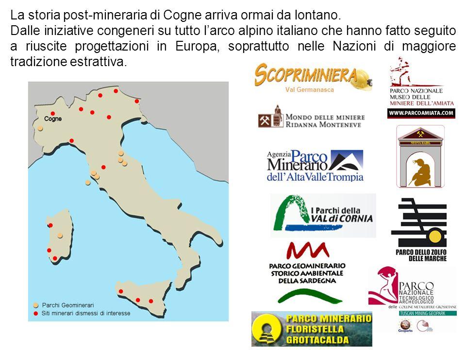Val Germanasca La storia post-mineraria di Cogne arriva ormai da lontano. Dalle iniziative congeneri su tutto larco alpino italiano che hanno fatto se