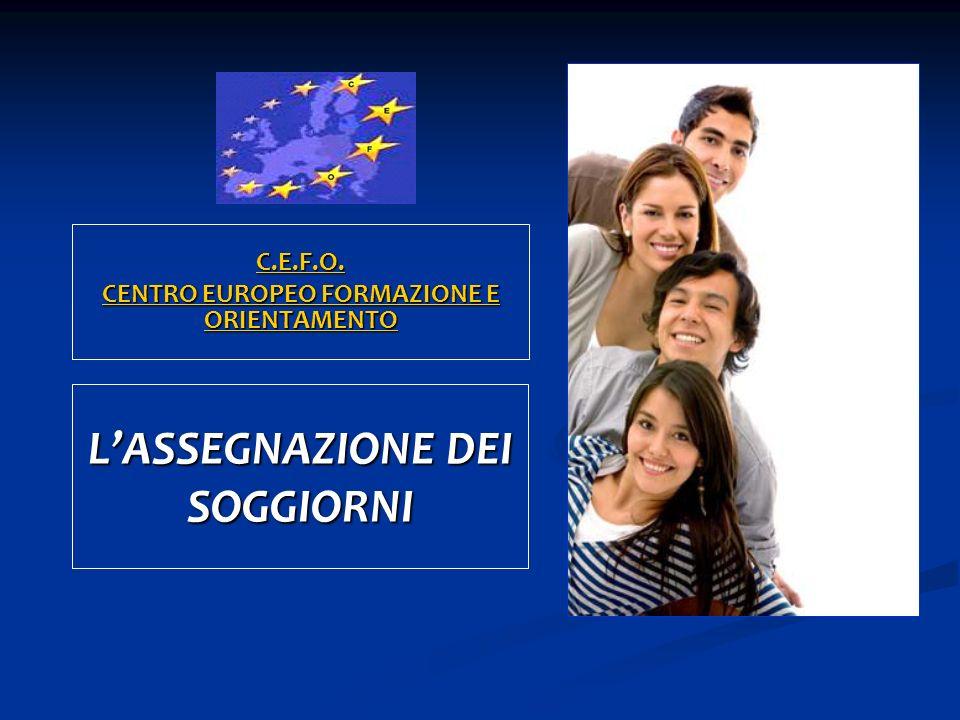 LASSEGNAZIONE DEI SOGGIORNI C.E.F.O. CENTRO EUROPEO FORMAZIONE E ORIENTAMENTO