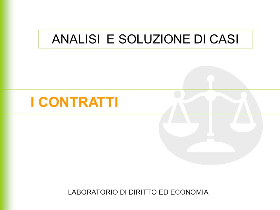 ANALISI E SOLUZIONE DI CASI I CONTRATTI LABORATORIO DI DIRITTO ED ECONOMIA
