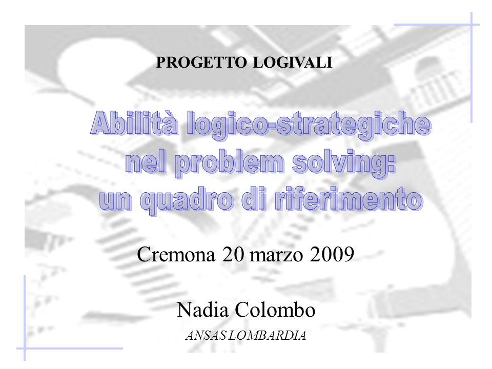Cremona 20 marzo 2009 Nadia Colombo PROGETTO LOGIVALI ANSAS LOMBARDIA