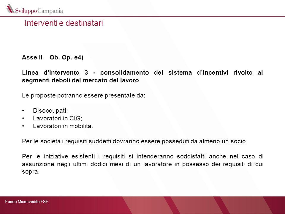 Fondo Microcredito FSE Interventi e destinatari Asse II – Ob. Op. e4) Linea dintervento 3 - consolidamento del sistema dincentivi rivolto ai segmenti