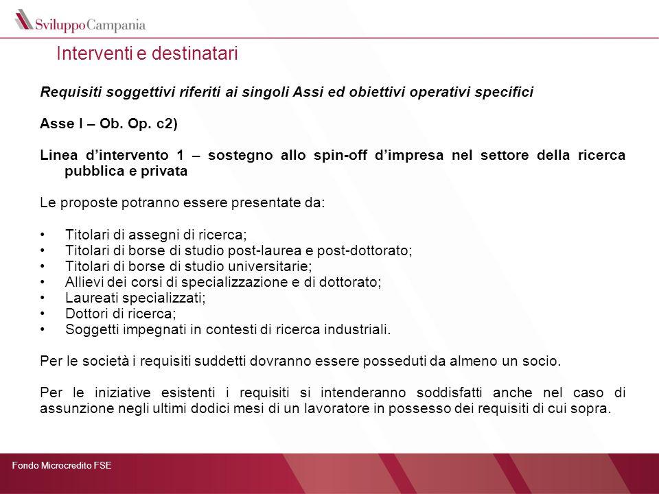 Requisiti soggettivi riferiti ai singoli Assi ed obiettivi operativi specifici Asse I – Ob. Op. c2) Linea dintervento 1 – sostegno allo spin-off dimpr