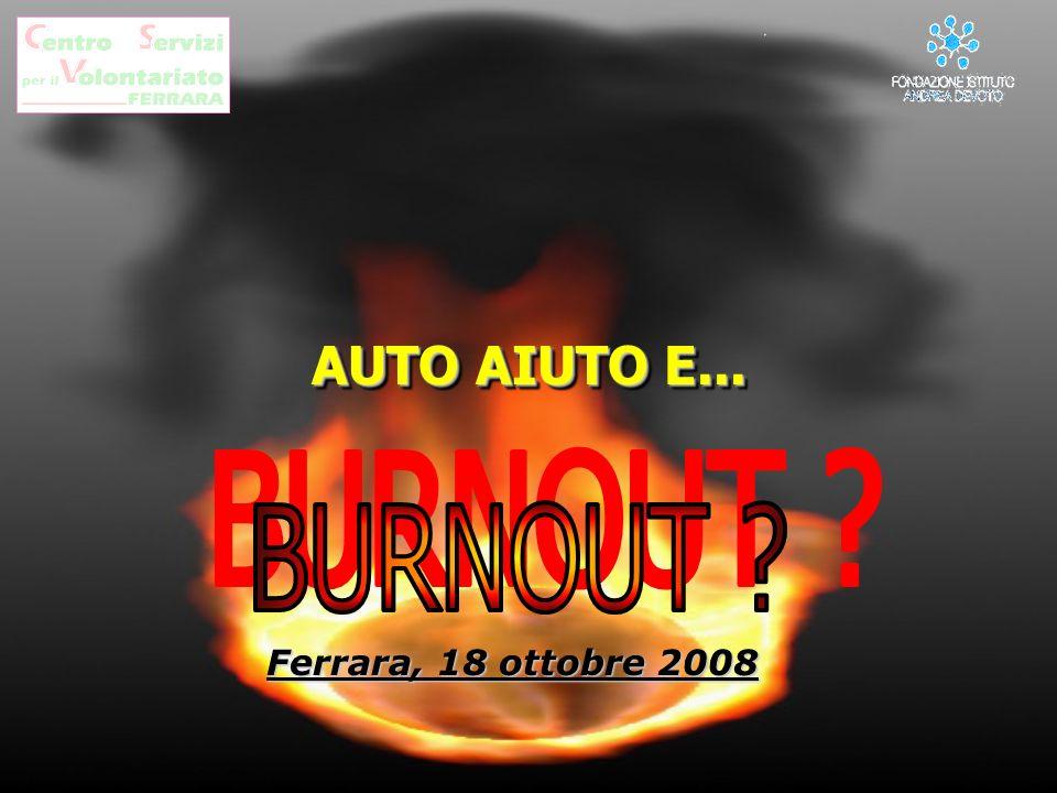 Burnout e auto aiuto una (possibile) interpretazione Cosa può fare il facilitatore .