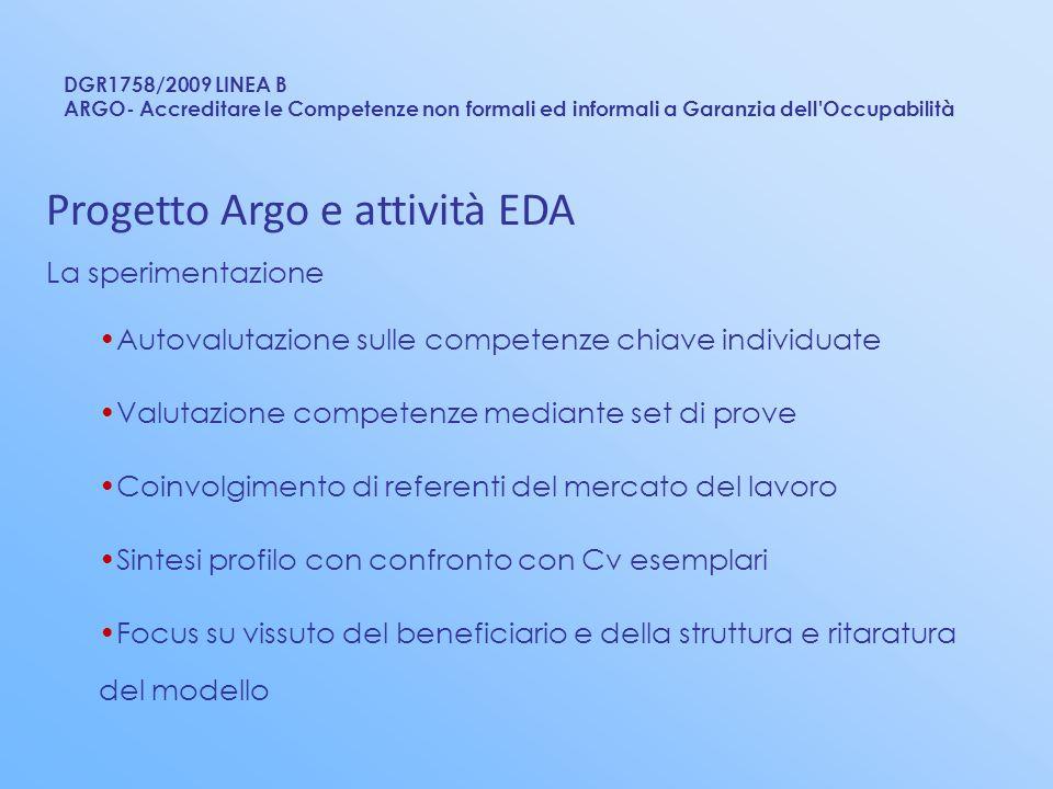 DGR1758/2009 LINEA B ARGO- Accreditare le Competenze non formali ed informali a Garanzia dell'Occupabilità Progetto Argo e attività EDA La sperimentaz