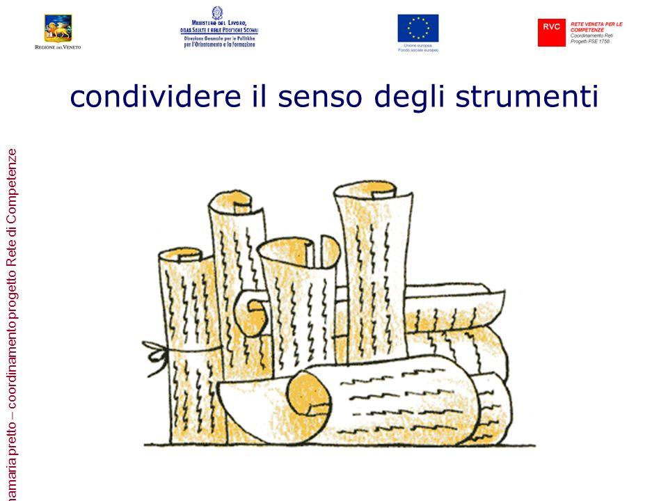 annamaria pretto – coordinamento progetto Rete di Competenze condividere il senso degli strumenti
