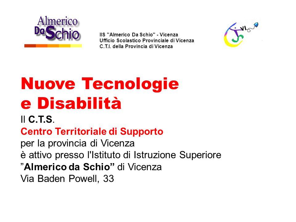 Il CTS è un servizio sviluppato nel quadro del progetto ministeriale Nuove Tecnologie e Disabilità con la collaborazione dell Ufficio Scolastico Provinciale e dei Centri Territoriali per l Integrazione della nostra provincia