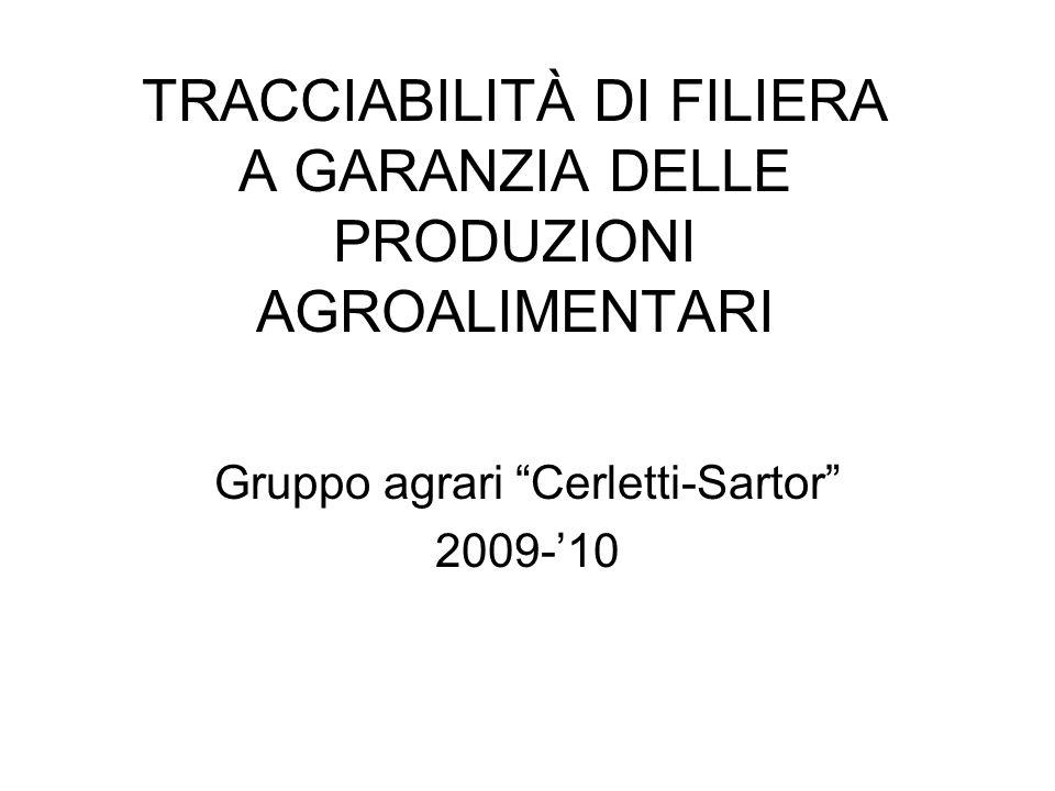 TRACCIABILITÀ DI FILIERA A GARANZIA DELLE PRODUZIONI AGROALIMENTARI Gruppo agrari Cerletti-Sartor 2009-10