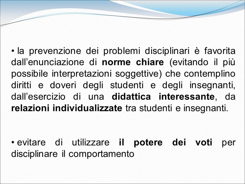 la prevenzione dei problemi disciplinari è favorita dallenunciazione di norme chiare (evitando il più possibile interpretazioni soggettive) che contem
