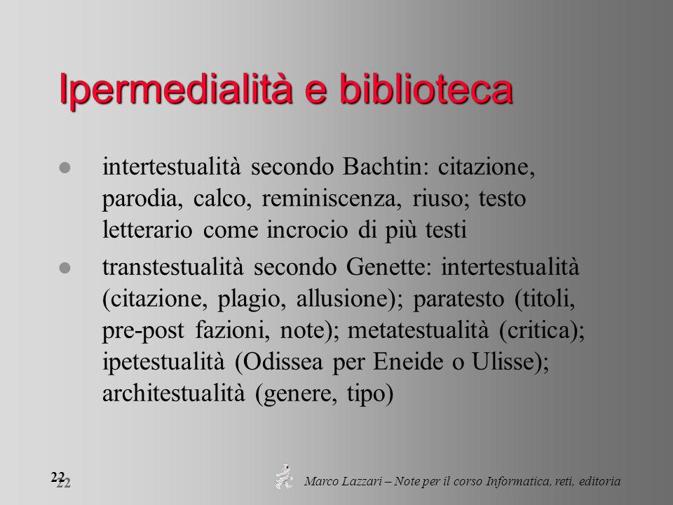 Marco Lazzari – Note per il corso Informatica, reti, editoria 22 Ipermedialità e biblioteca l intertestualità secondo Bachtin: citazione, parodia, cal
