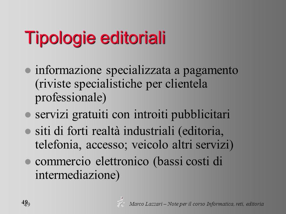 Marco Lazzari – Note per il corso Informatica, reti, editoria 49 Tipologie editoriali l informazione specializzata a pagamento (riviste specialistiche