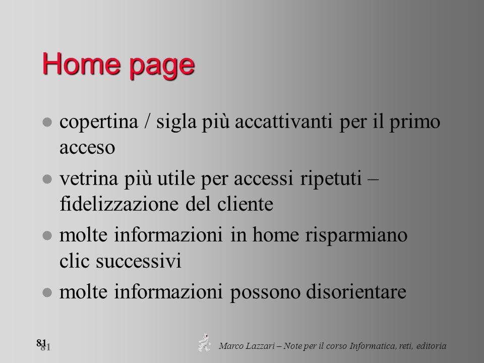 Marco Lazzari – Note per il corso Informatica, reti, editoria 81 Home page l copertina / sigla più accattivanti per il primo acceso l vetrina più util