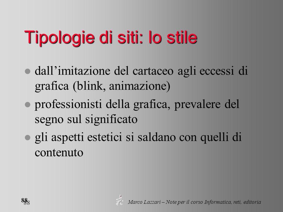 Marco Lazzari – Note per il corso Informatica, reti, editoria 88 Tipologie di siti: lo stile l dallimitazione del cartaceo agli eccessi di grafica (bl